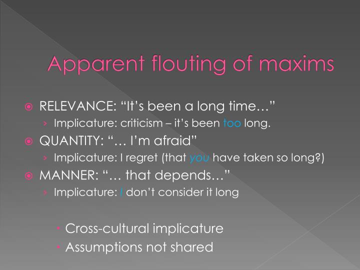 Apparent flouting of maxims