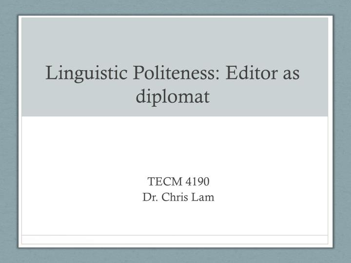 politeness and pragmatics in the context Pragmatics as language in use views its study from the context-based perspective by real and raise their awareness of pragmatics issues such as politeness.
