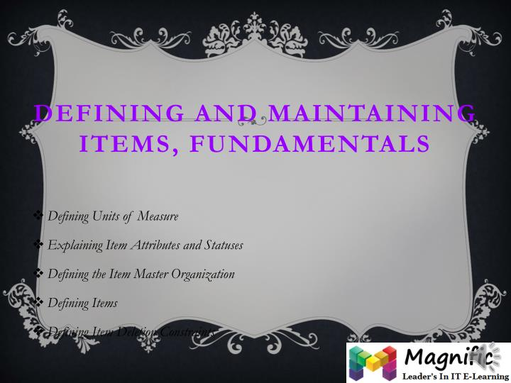 Defining and Maintaining Items, Fundamentals