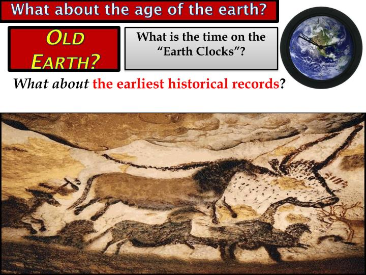 What about the age of the earth?