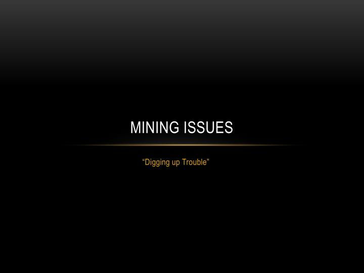 Mining issues