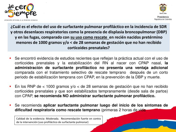 ¿Cuál es el efecto del uso de surfactante pulmonar profiláctico en la incidencia de SDR y otros desenlaces respiratorios como la presencia de displasia broncopulmonar (DBP) y en las fugas, comparado con