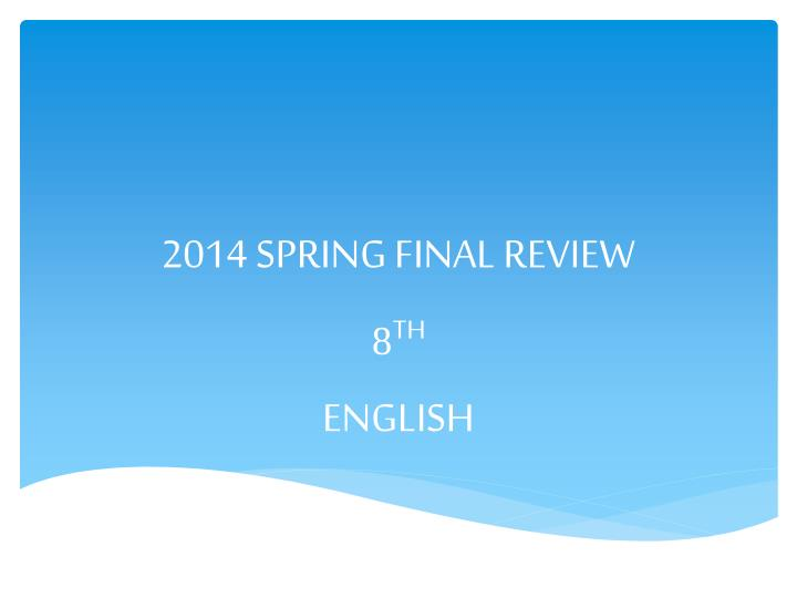 2014 spring final review n.