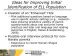 ideas for improving initial identification of ell population
