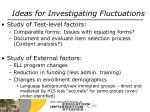 ideas for investigating fluctuations