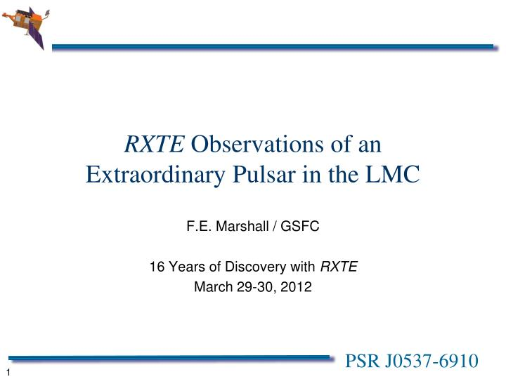 rxte observations of an extraordinary pulsar in the lmc n.