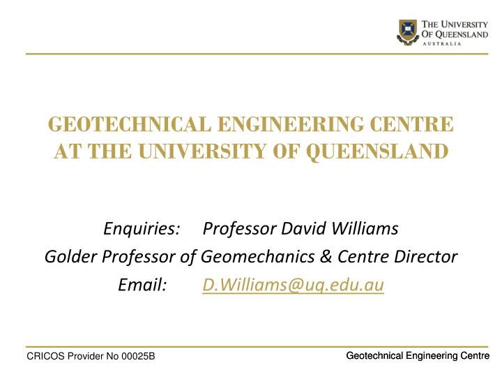 geotechnical engineering centre at the university of queensland n.