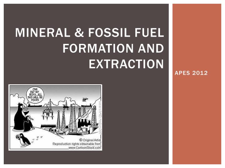 mineral fossil fuel formation and extraction n.