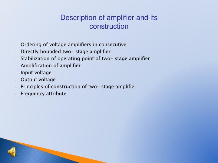 Description of amplifier and its construction