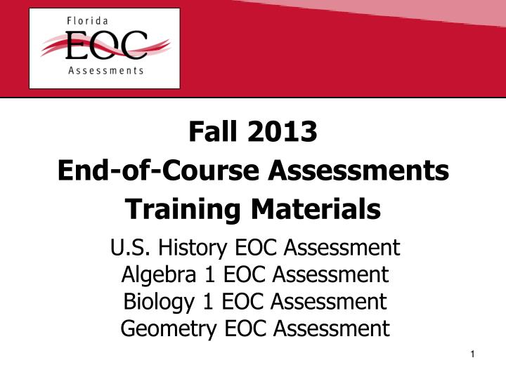 fall 2013 end of course assessments training materials n.