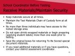 school coordinator before testing receive materials maintain security