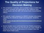 the quality of projections for decision making