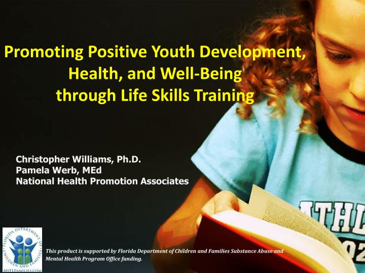 promoting positive youth development health and well being through life skills training n.