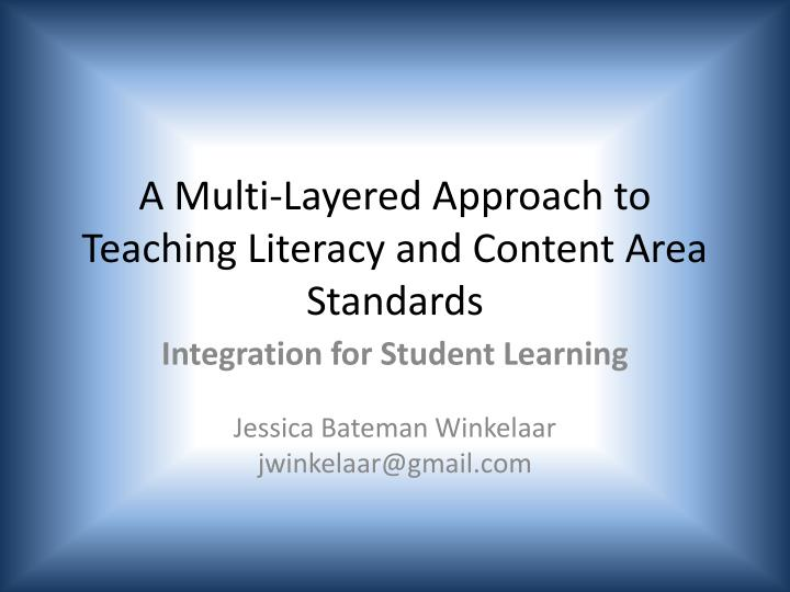 a multi layered approach to teaching literacy and content area standards n.