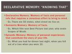 declarative memory knowing that