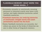 flashbulb memory what were you doing when