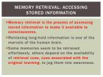 memory retrieval accessing stored information