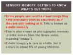 sensory memory getting to know what s out there2