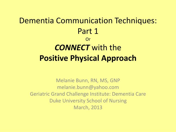 dementia communication techniques part 1 or connect with the positive physical approach n.