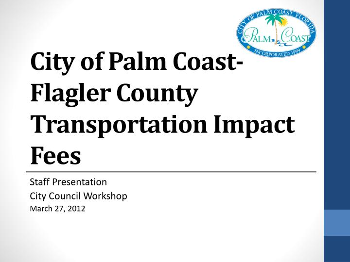 city of palm coast flagler county transportation impact fees n.