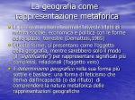 la geografia come rappresentazione metaforica