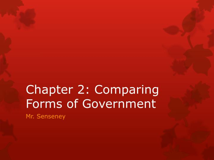 chapter 2 comparing forms of government n.