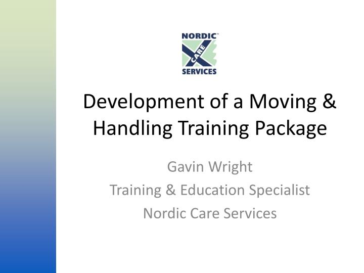 development of a moving handling training package n.