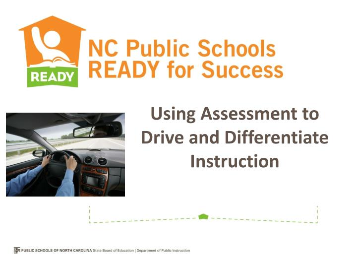 using assessment to drive and differentiate instruction n.