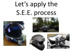 let s apply the s e e process