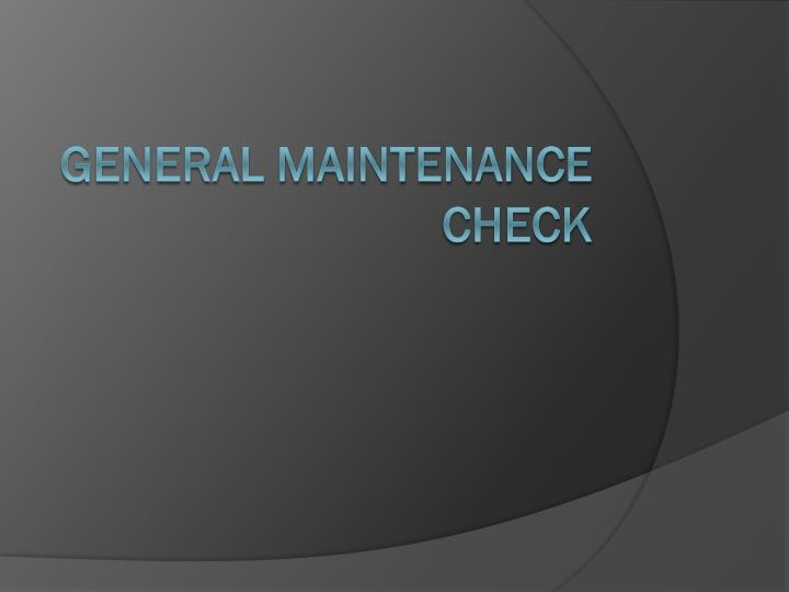 general maintenance check n.
