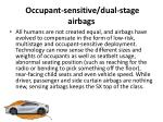 occupant sensitive dual stage airbags