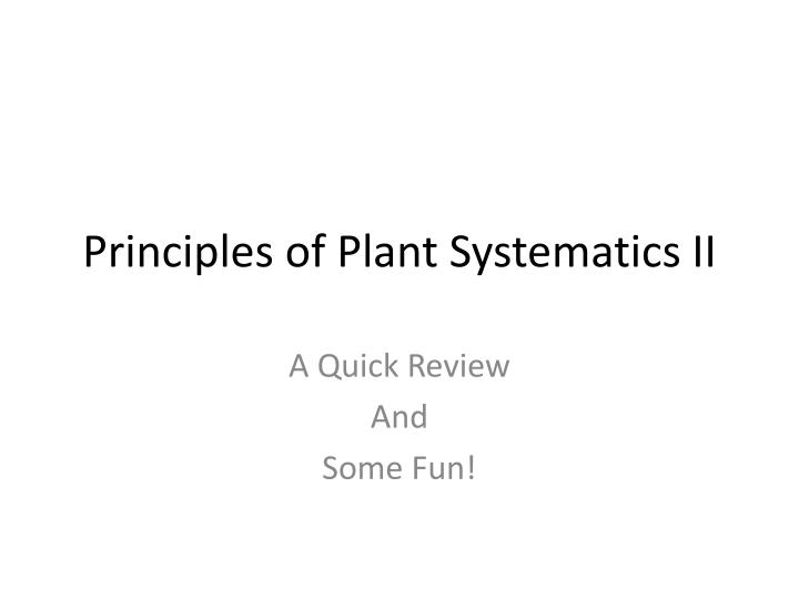Principles of plant systematics ii
