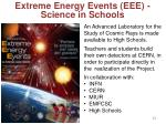 extreme energy events eee science in schools