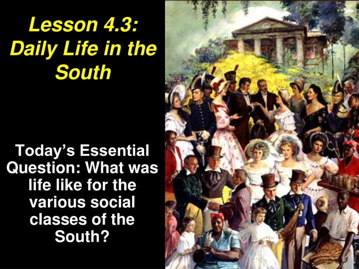 lesson 4 3 daily life in the south n.