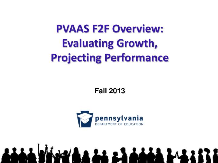 pvaas f2f overview evaluating growth projecting performance n.