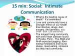 15 min social intimate communication1