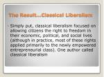 the result classical liberalism