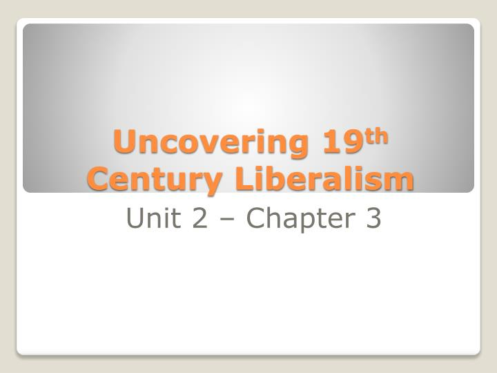 uncovering 19 th century liberalism n.