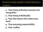 reasons why workers resist being in a team
