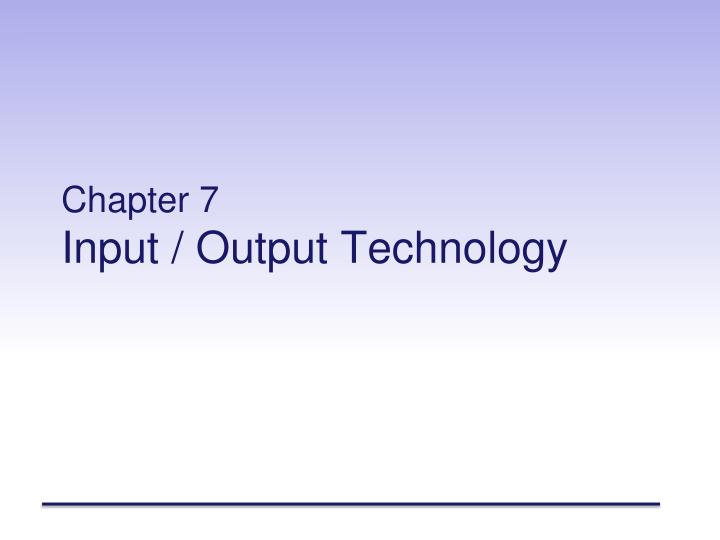 chapter 7 input output technology n.