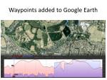 waypoints added to google earth