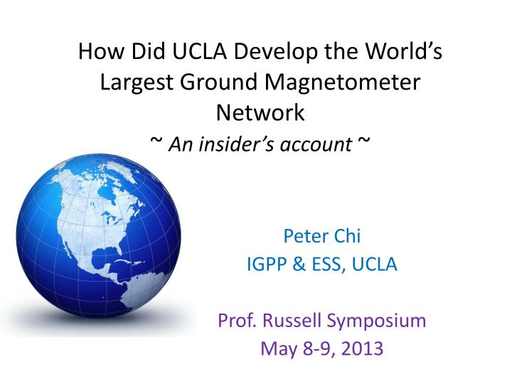 how did ucla develop the world s largest ground magnetometer network an insider s account n.