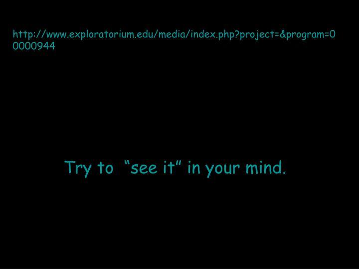 http://www.exploratorium.edu/media/index.php?project=&program=00000944