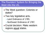 the founders system for bringing the west into the us1