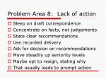 problem area 8 lack of action