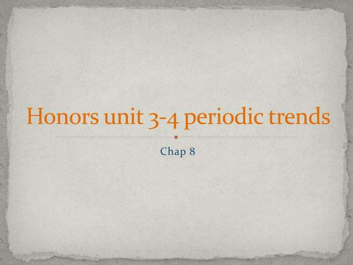 honors unit 3 4 periodic trends n.