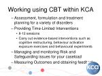 working using cbt with in kca