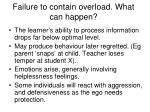 failure to contain overload what can happen