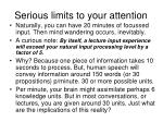 serious limits to your attention