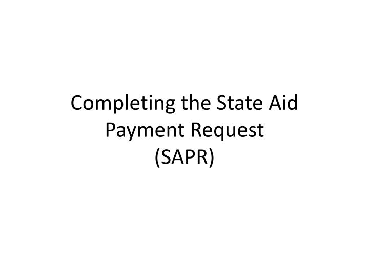 completing the state aid payment request sapr n.